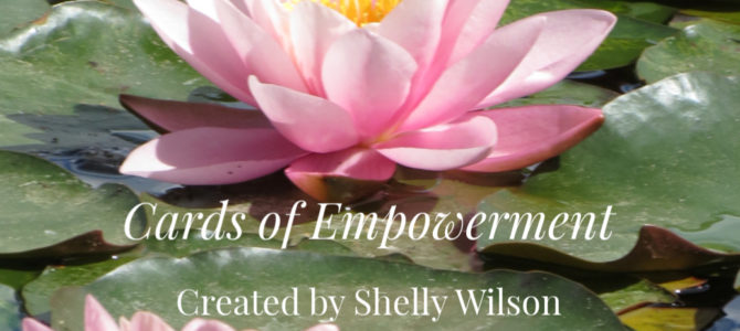 Cards of Empowerment Now Available for Purchase